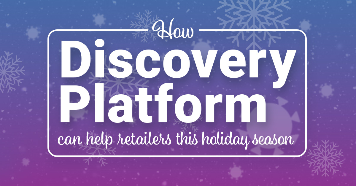 How Discovery Platform can help retailers this holiday season