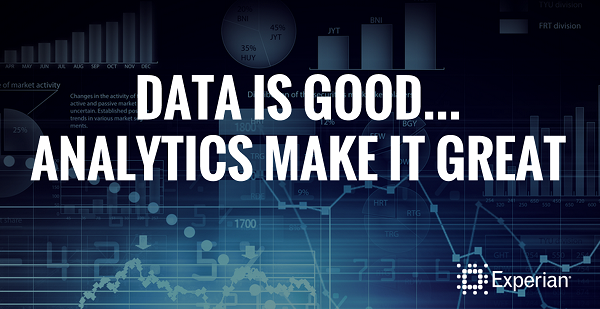Data is Good… Analytics Make it Great - Experian Global ...