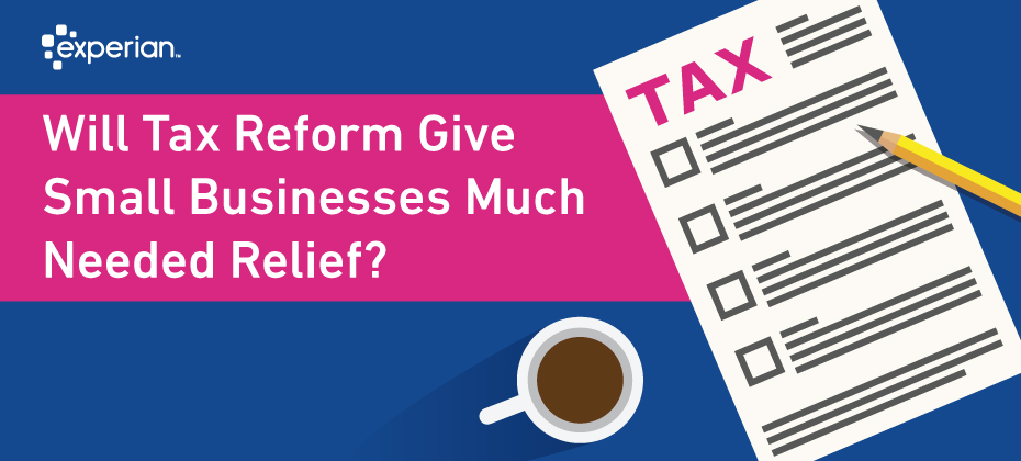 Will Tax Reform Give Small Business Much Needed Relief?
