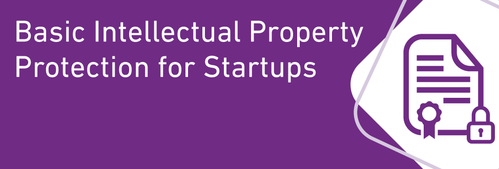 Basic IP Protection for Start-Ups