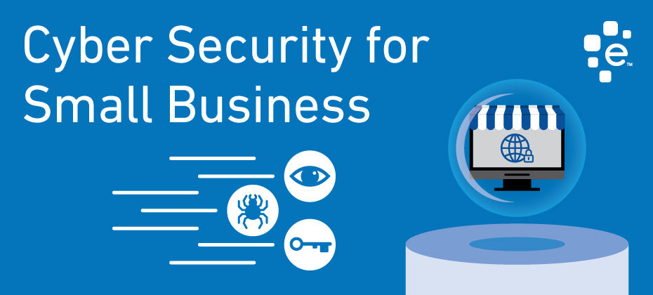 Cyber Security for Small Business