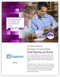 The Brand-building Advantage of Experian Affinity Credit Reporting and Scoring
